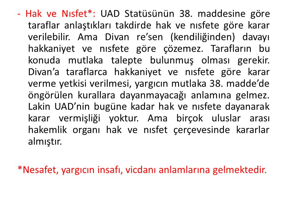 - Hak ve Nısfet. : UAD Statüsünün 38