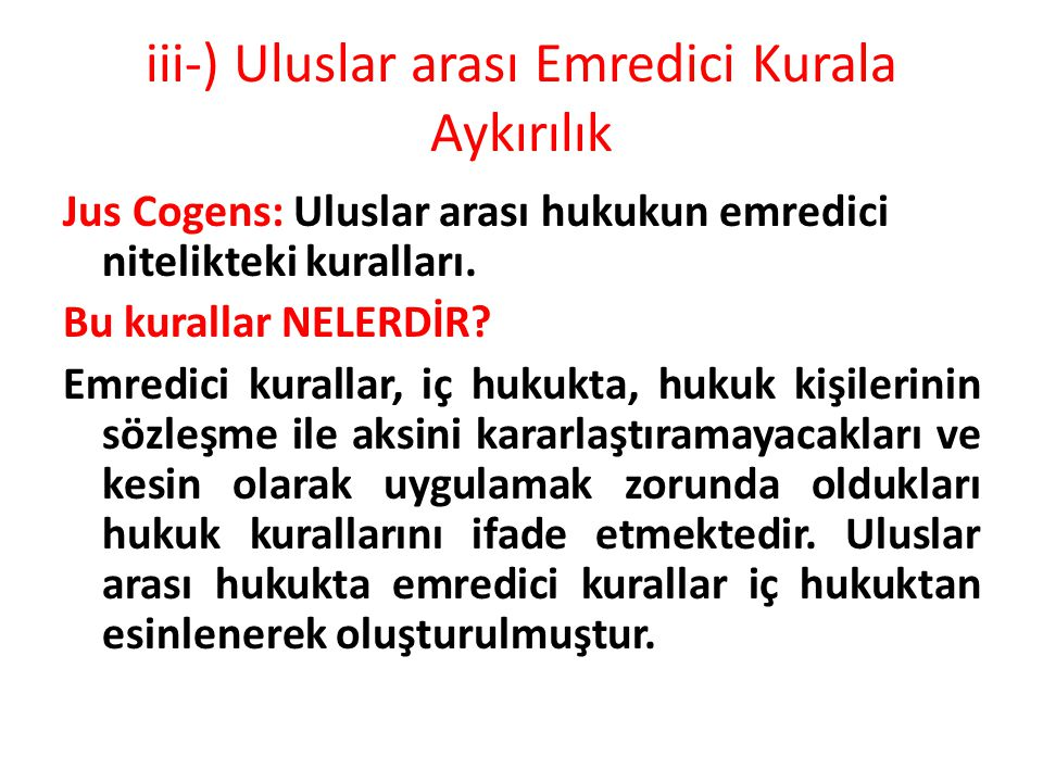 iii-) Uluslar arası Emredici Kurala Aykırılık