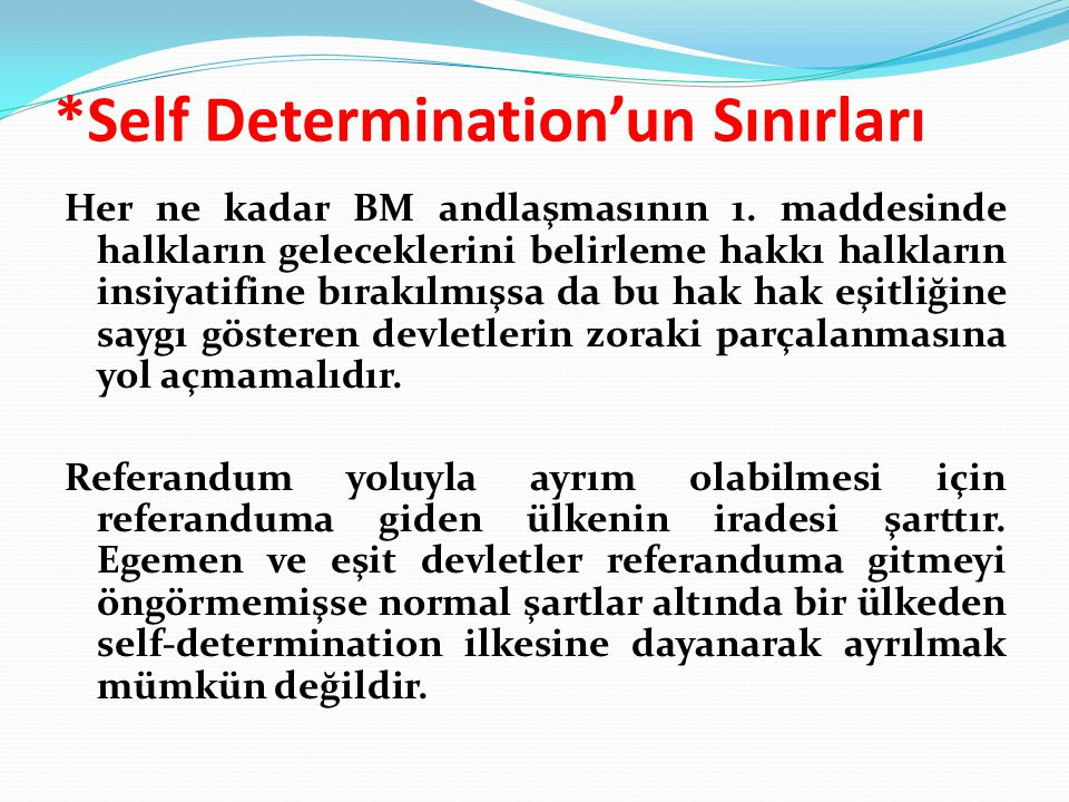 *Self Determination'un Sınırları