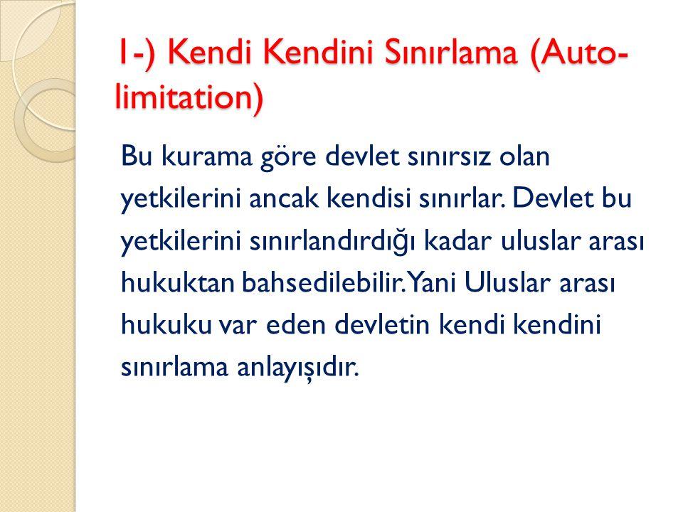 1-) Kendi Kendini Sınırlama (Auto-limitation)