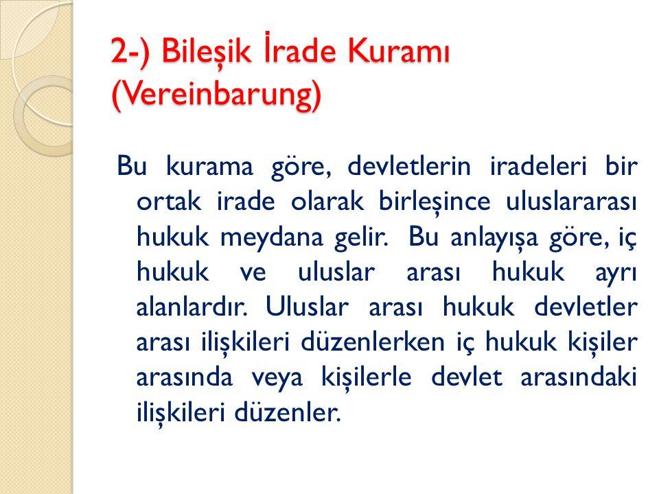 2-) Bileşik İrade Kuramı (Vereinbarung)