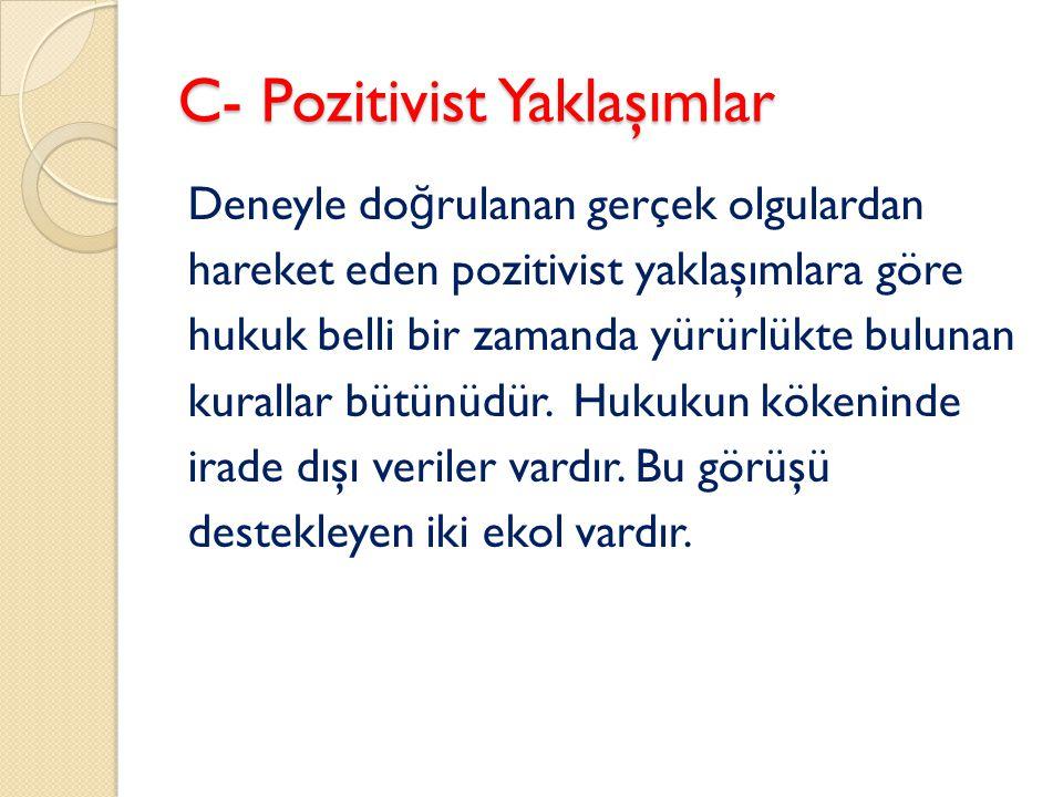 C- Pozitivist Yaklaşımlar