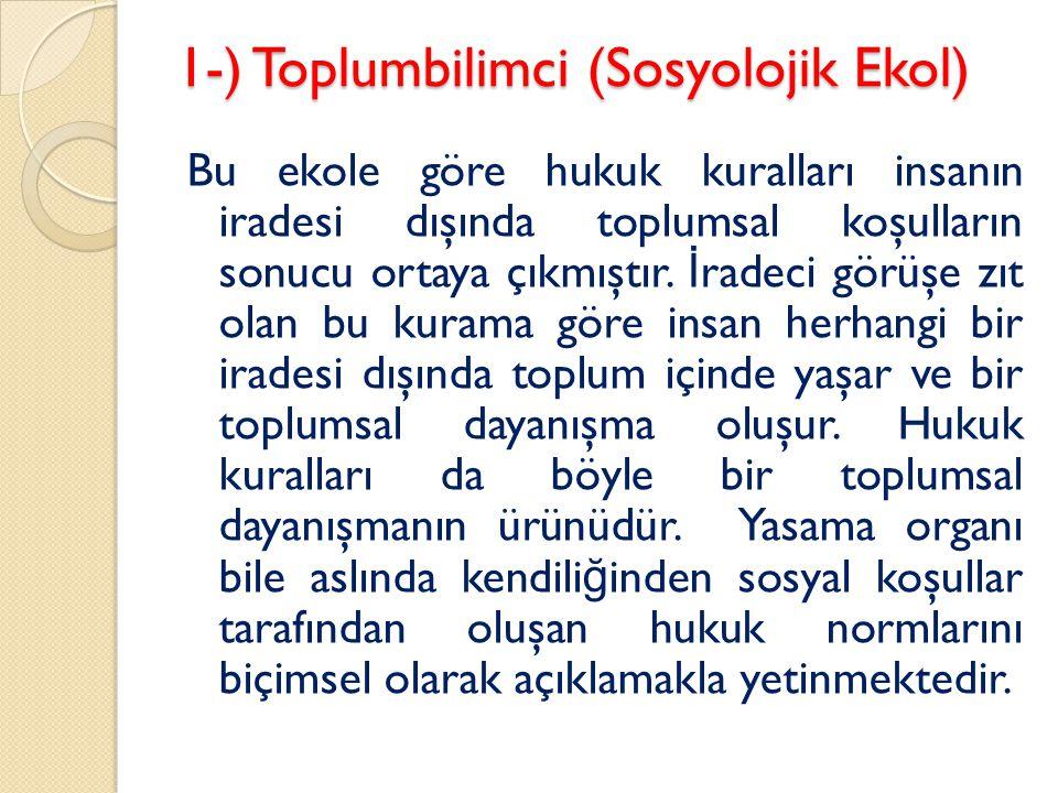 1-) Toplumbilimci (Sosyolojik Ekol)