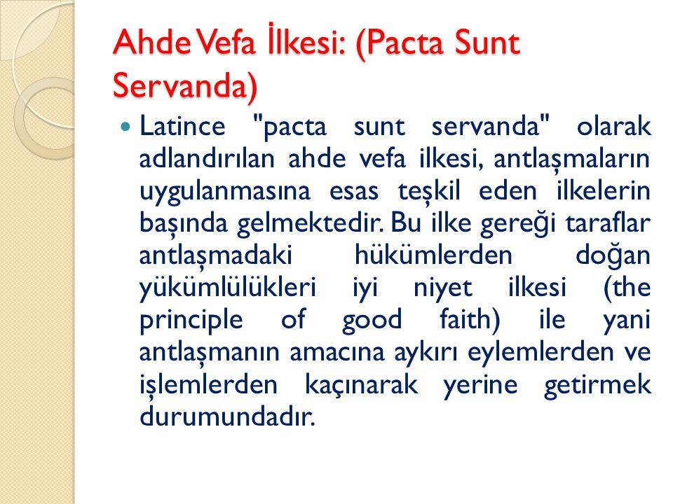Ahde Vefa İlkesi: (Pacta Sunt Servanda)