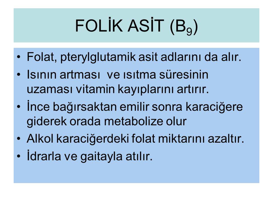 FOLİK ASİT (B9) Folat, pterylglutamik asit adlarını da alır.