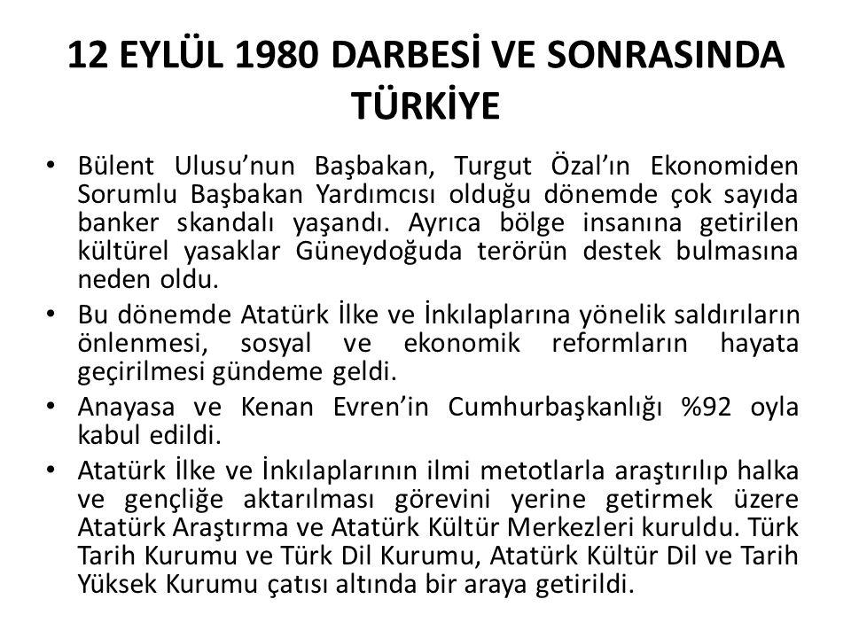 12 EYLÜL 1980 DARBESİ VE SONRASINDA TÜRKİYE