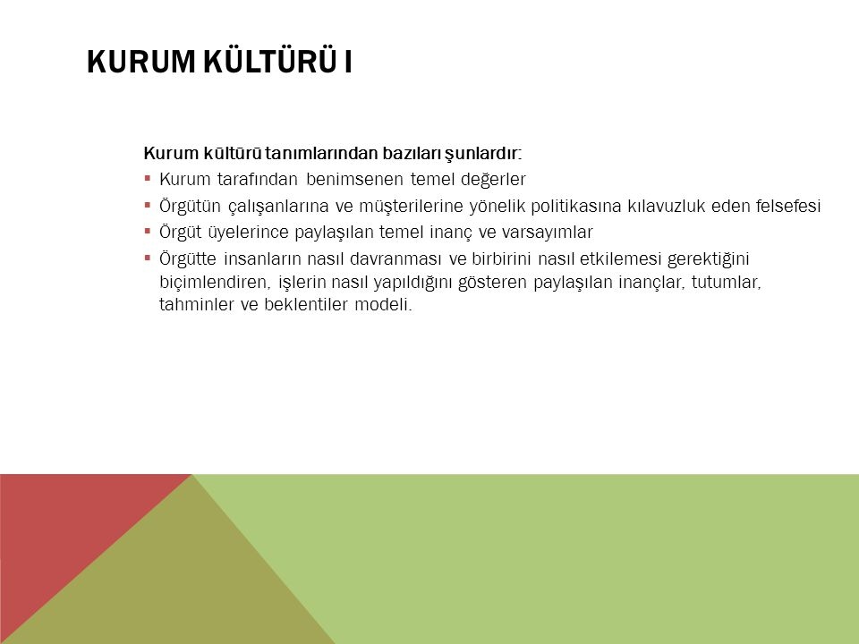 Kurum Kültürü I Kurum kültürü tanımlarından bazıları şunlardır: