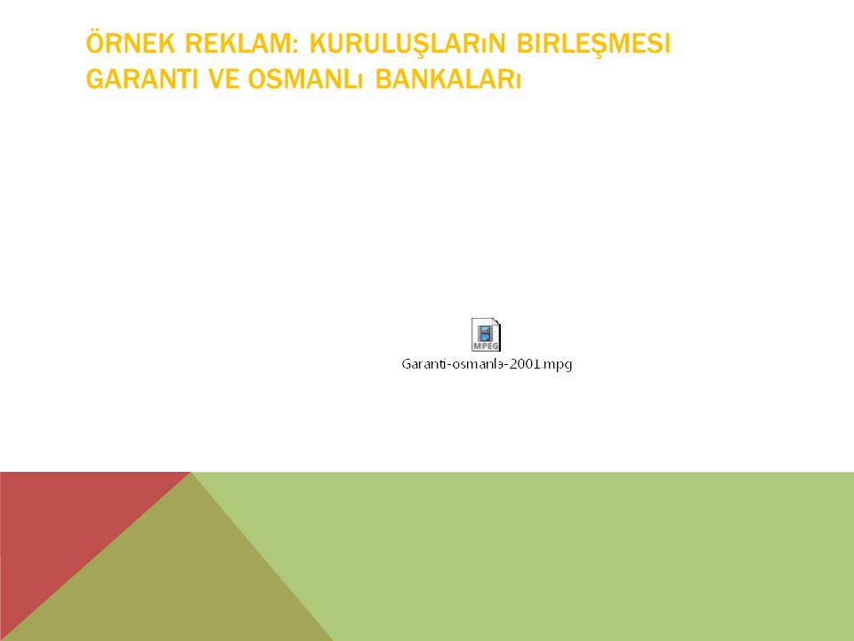Örnek Reklam: Kuruluşların Birleşmesi Garanti ve Osmanlı Bankaları