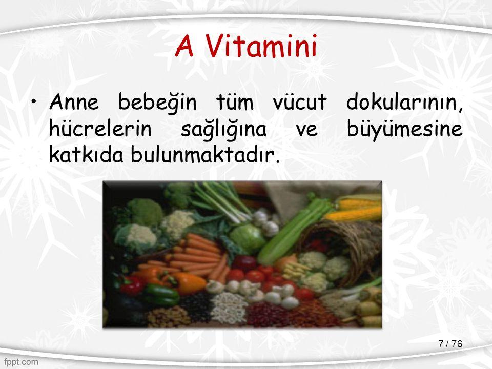 A Vitamini Anne bebeğin tüm vücut dokularının, hücrelerin sağlığına ve büyümesine katkıda bulunmaktadır.