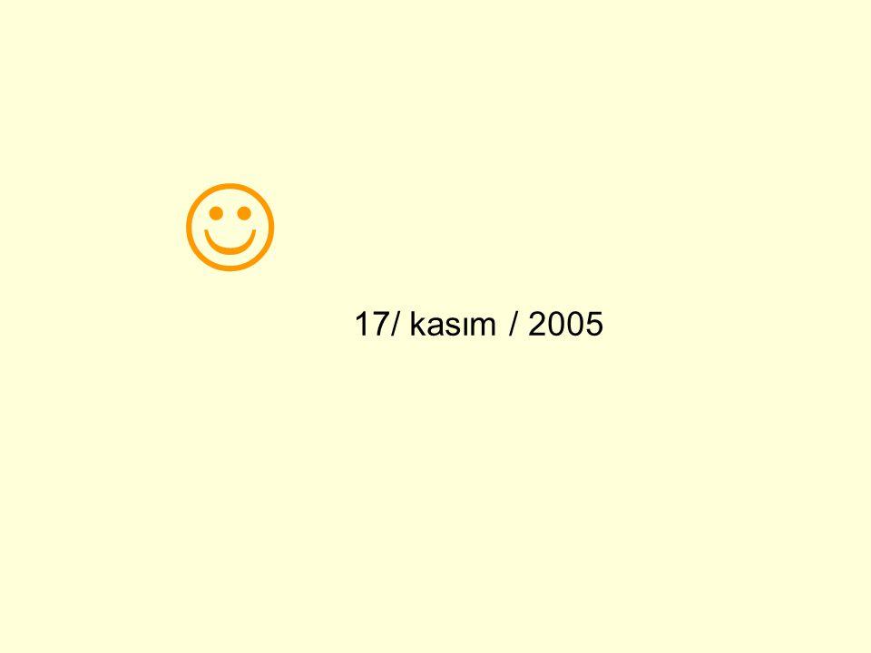  17/ kasım / 2005 17/ kasım/2005