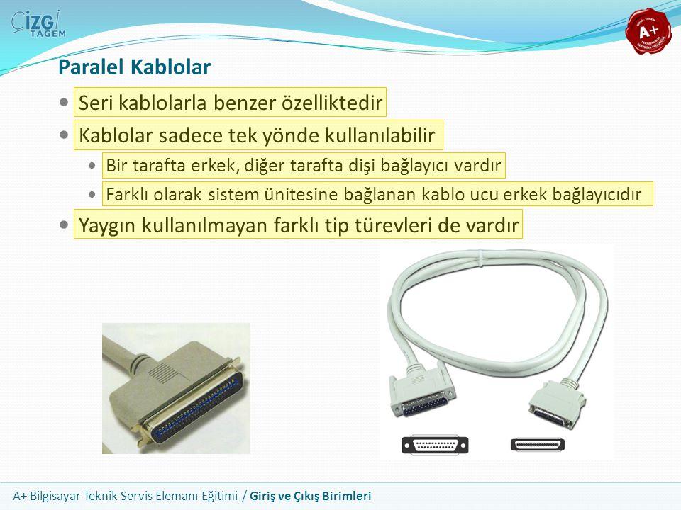 Paralel Kablolar Seri kablolarla benzer özelliktedir