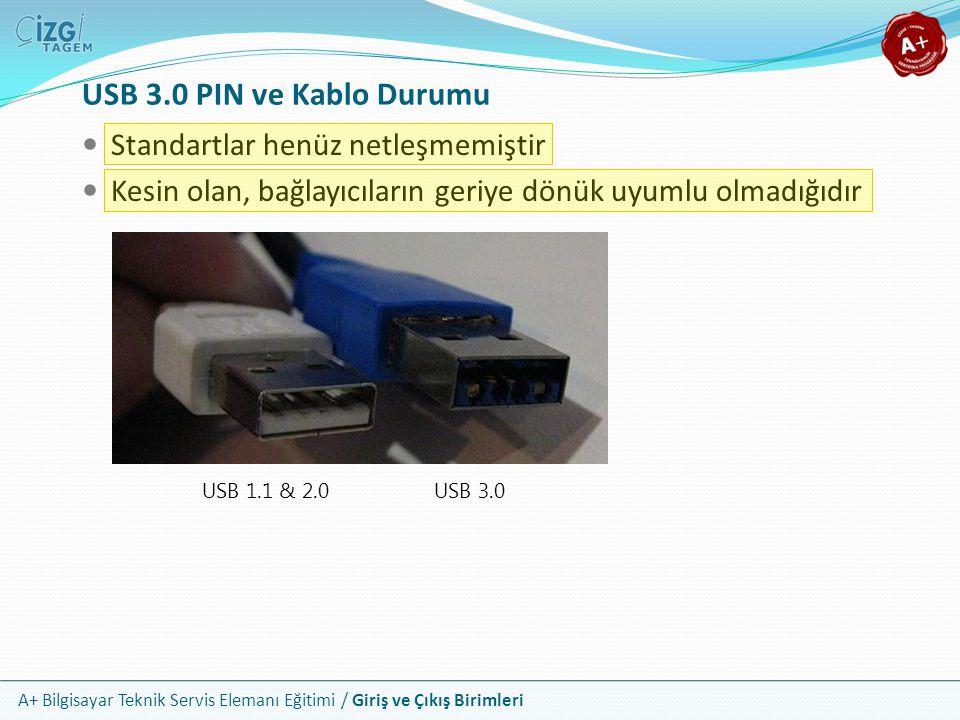USB 3.0 PIN ve Kablo Durumu Standartlar henüz netleşmemiştir