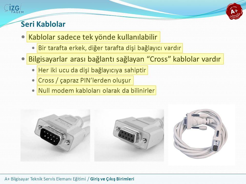 Seri Kablolar Kablolar sadece tek yönde kullanılabilir