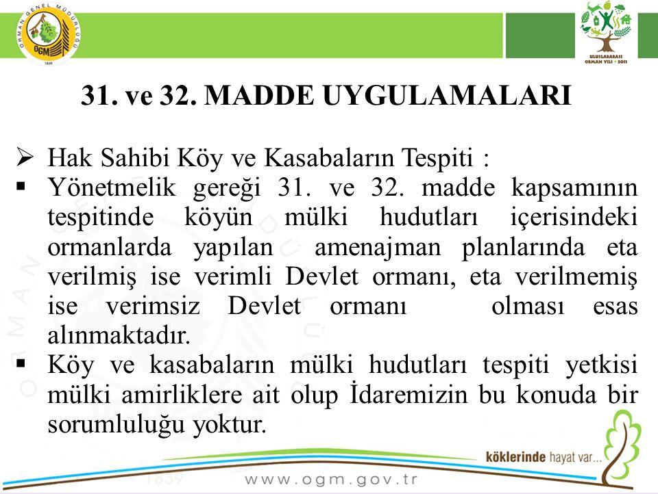 31. ve 32. MADDE UYGULAMALARI Hak Sahibi Köy ve Kasabaların Tespiti :