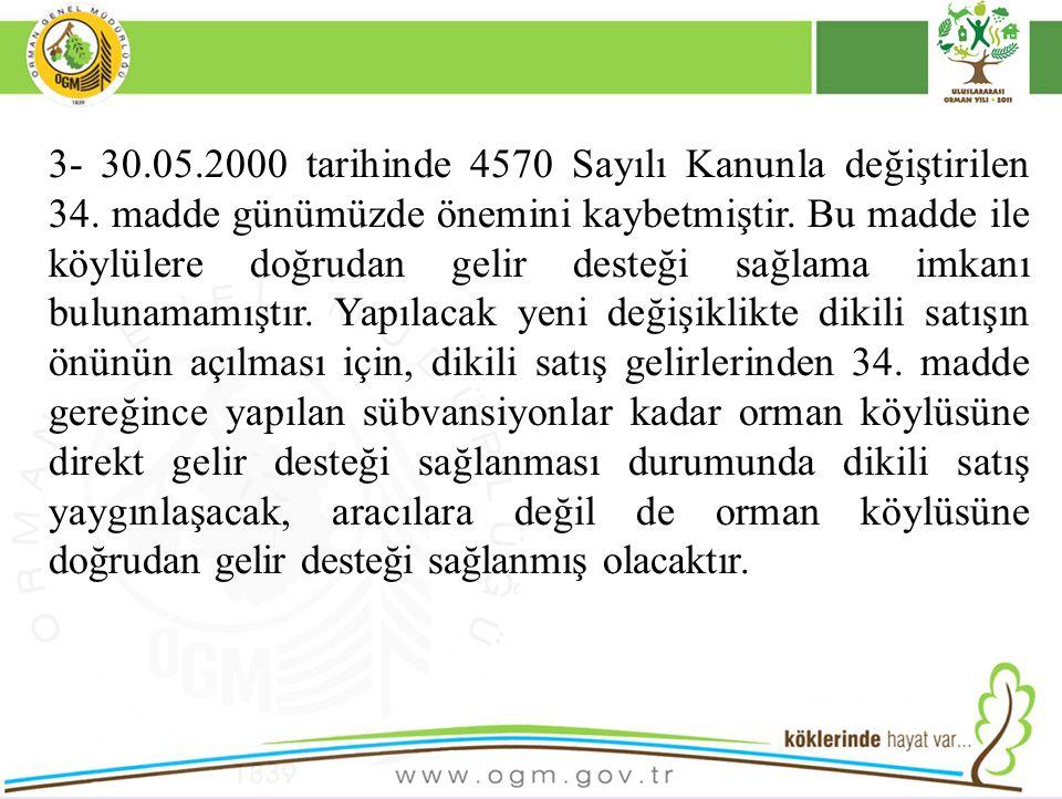 3- 30. 05. 2000 tarihinde 4570 Sayılı Kanunla değiştirilen 34