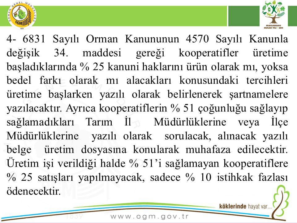 4- 6831 Sayılı Orman Kanununun 4570 Sayılı Kanunla değişik 34