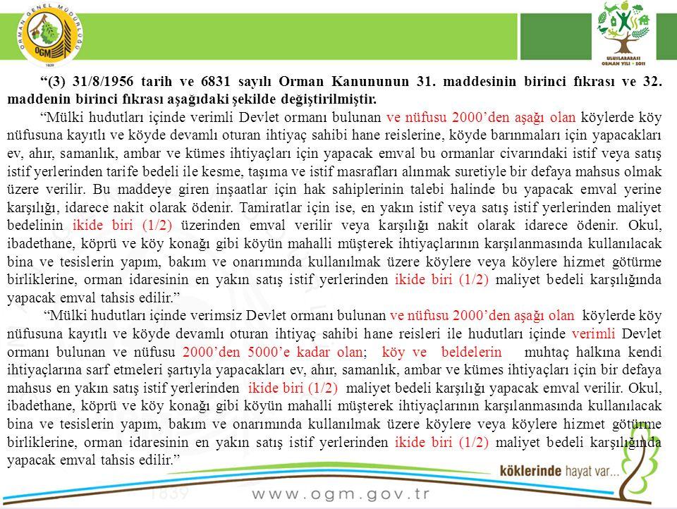 (3) 31/8/1956 tarih ve 6831 sayılı Orman Kanununun 31