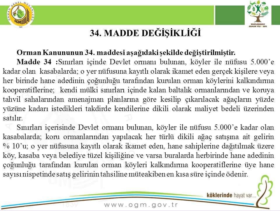34. MADDE DEĞİŞİKLİĞİ Orman Kanununun 34. maddesi aşağıdaki şekilde değiştirilmiştir.