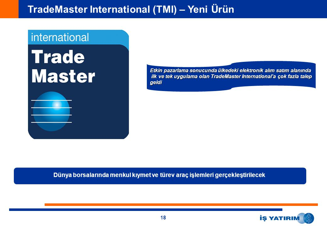 TradeMaster International (TMI) – Yeni Ürün