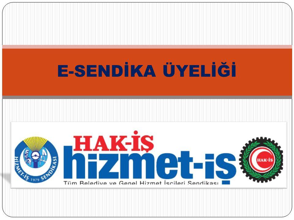 e-sendİka üyelİĞİ