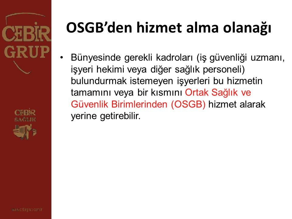 OSGB'den hizmet alma olanağı