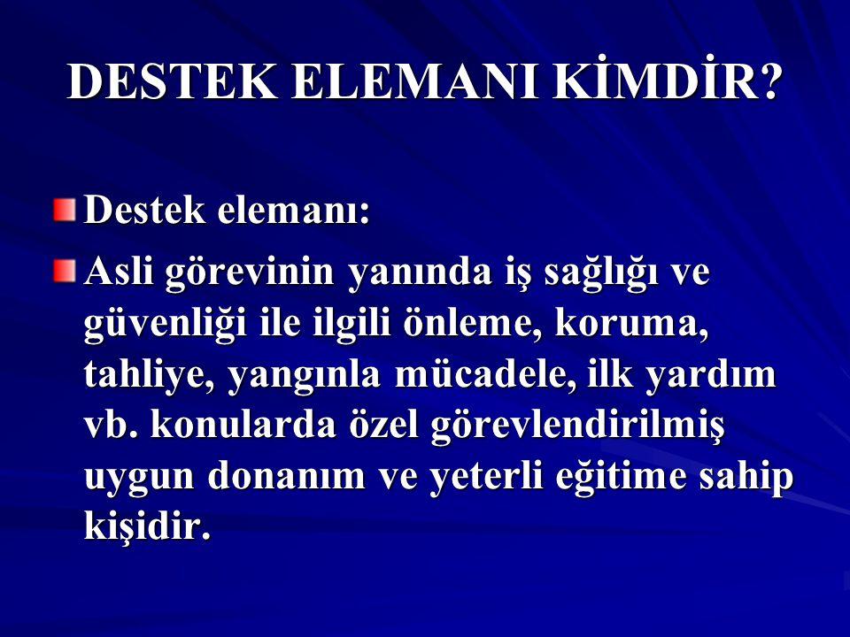 DESTEK ELEMANI KİMDİR Destek elemanı: