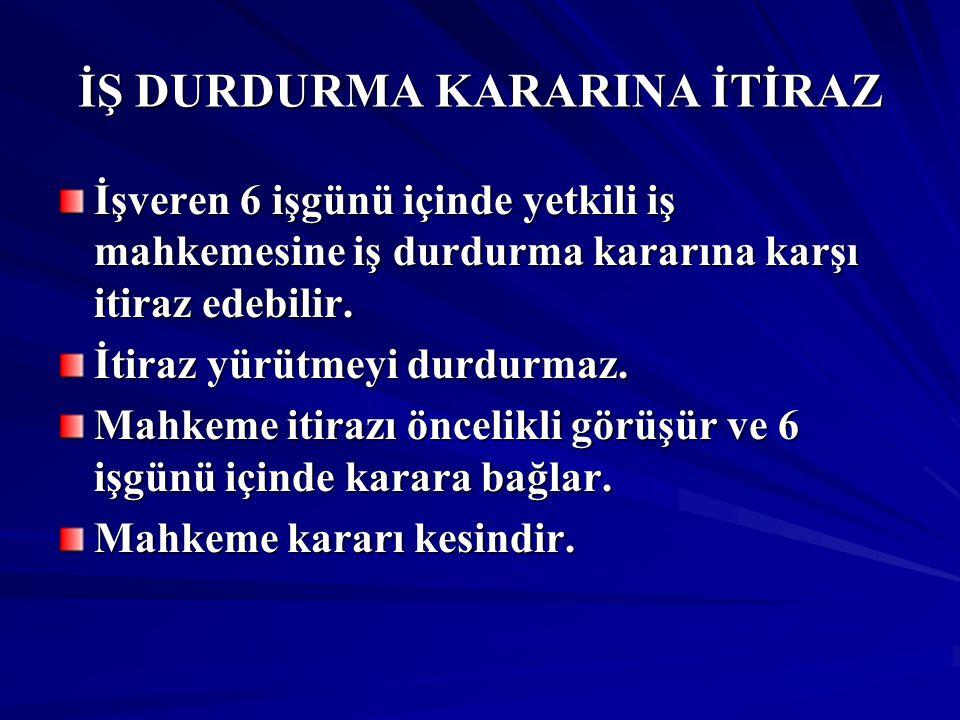İŞ DURDURMA KARARINA İTİRAZ