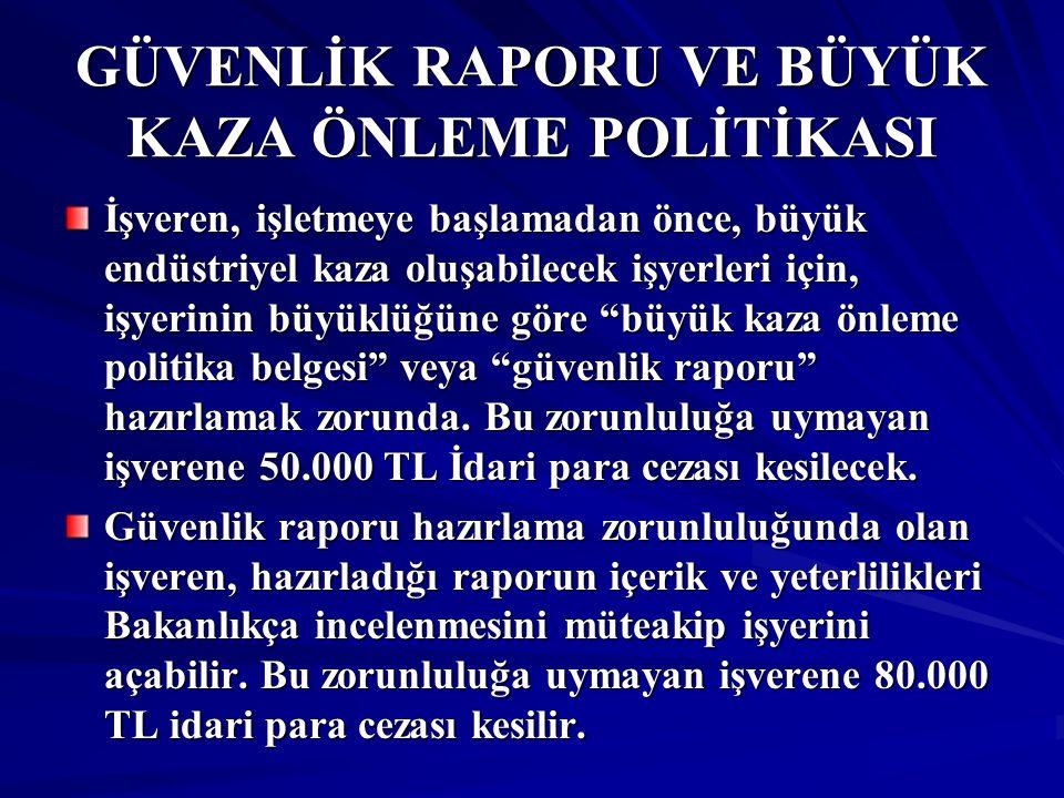 GÜVENLİK RAPORU VE BÜYÜK KAZA ÖNLEME POLİTİKASI
