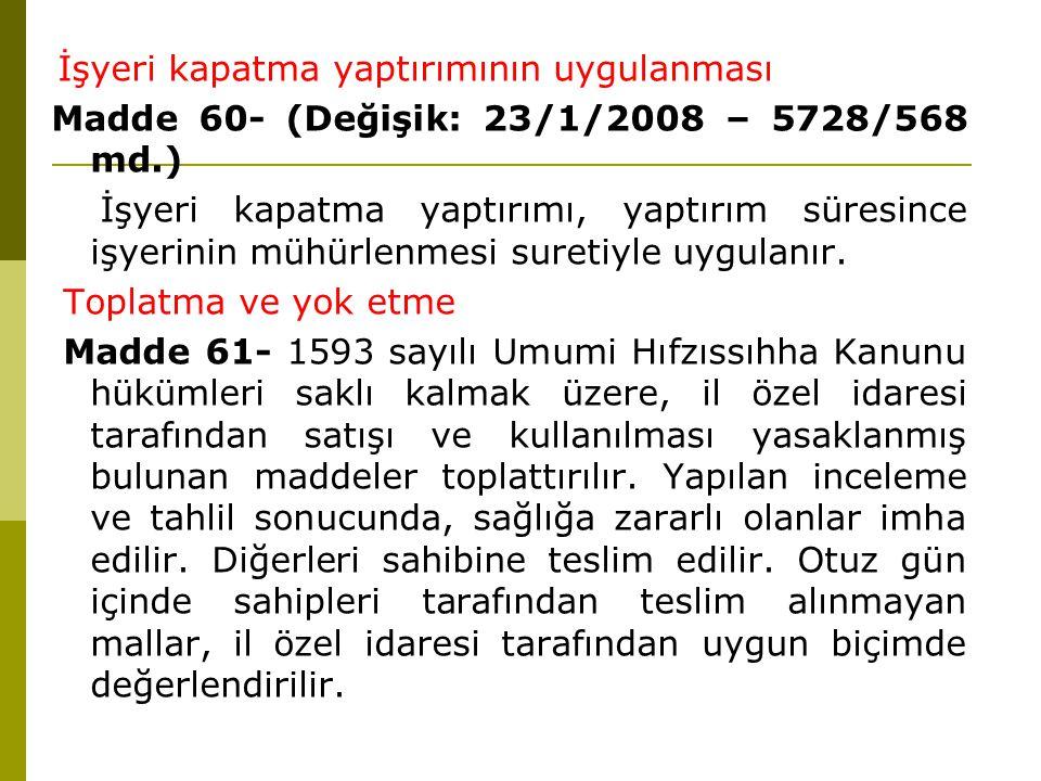 Madde 60- (Değişik: 23/1/2008 – 5728/568 md.)