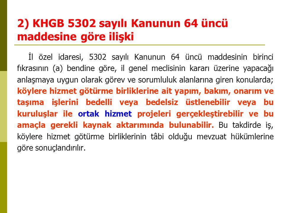 2) KHGB 5302 sayılı Kanunun 64 üncü maddesine göre ilişki