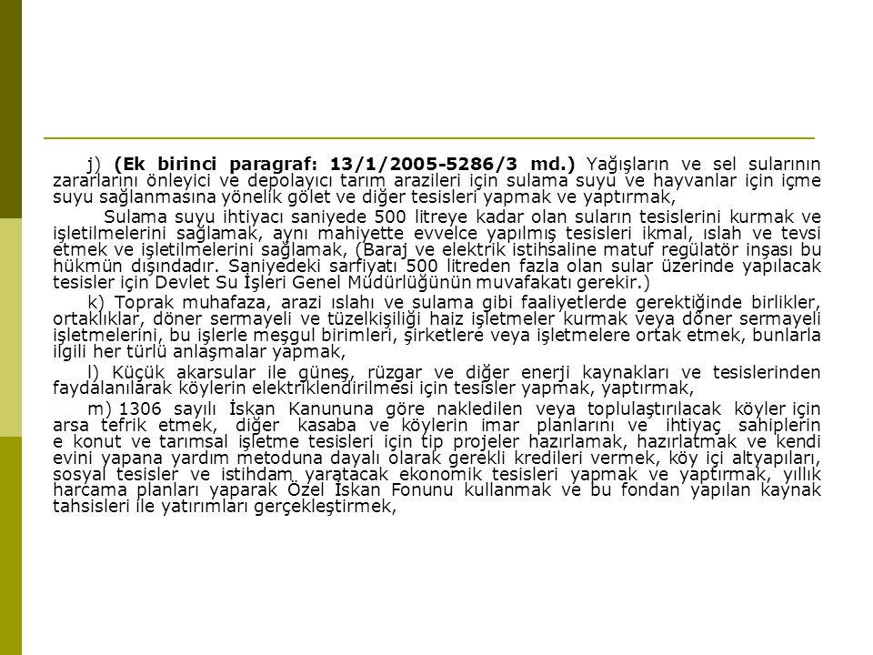 j) (Ek birinci paragraf: 13/1/2005-5286/3 md