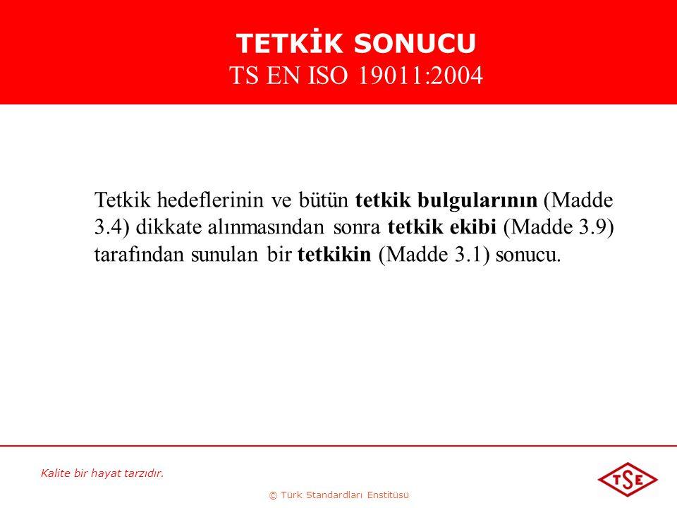 TETKİK SONUCU TS EN ISO 19011:2004
