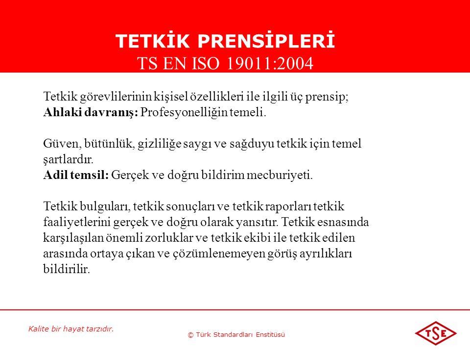 TETKİK PRENSİPLERİ TS EN ISO 19011:2004
