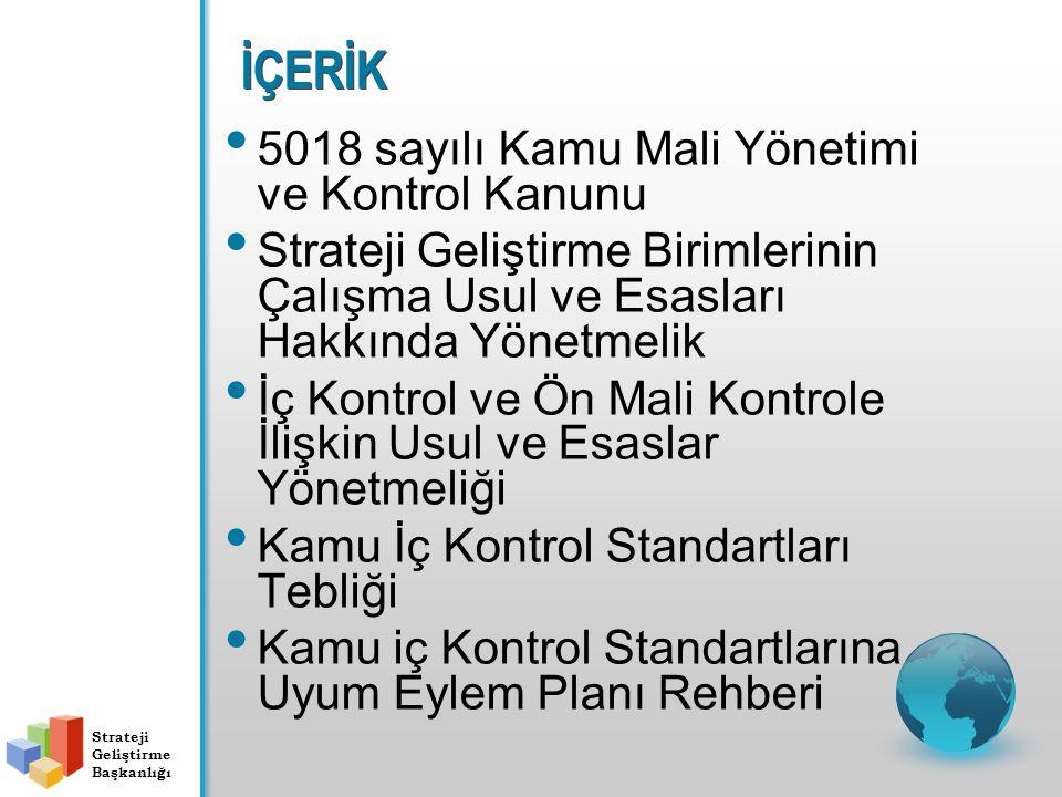 İÇERİK 5018 sayılı Kamu Mali Yönetimi ve Kontrol Kanunu