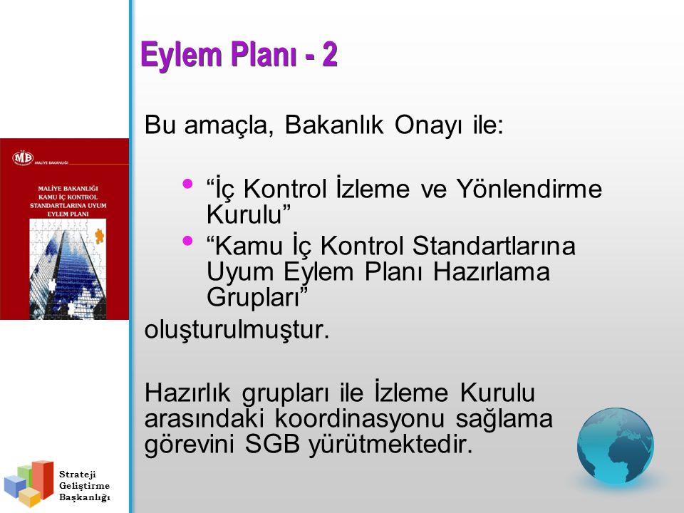 Eylem Planı - 2 Bu amaçla, Bakanlık Onayı ile: