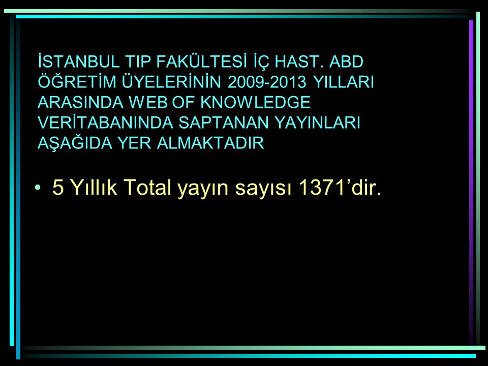 5 Yıllık Total yayın sayısı 1371'dir.
