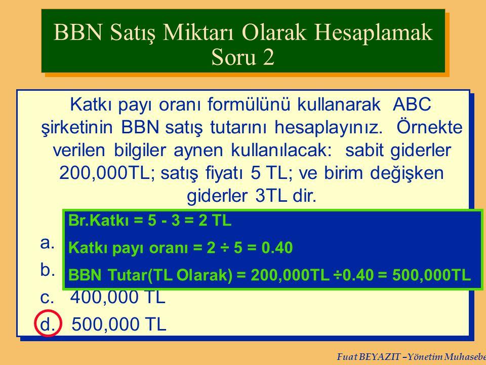 BBN Satış Miktarı Olarak Hesaplamak Soru 2