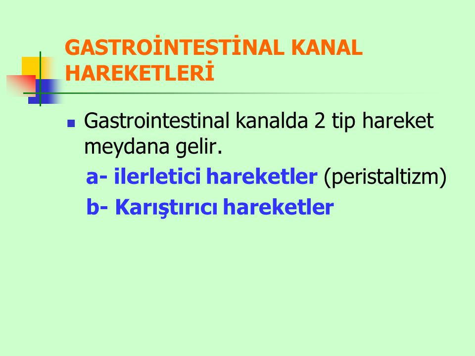 GASTROİNTESTİNAL KANAL HAREKETLERİ
