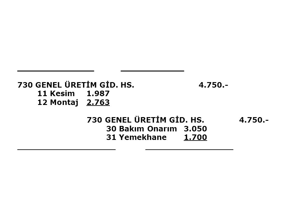 ___________________ ________________ 730 GENEL ÜRETİM GİD. HS. 4.750.-