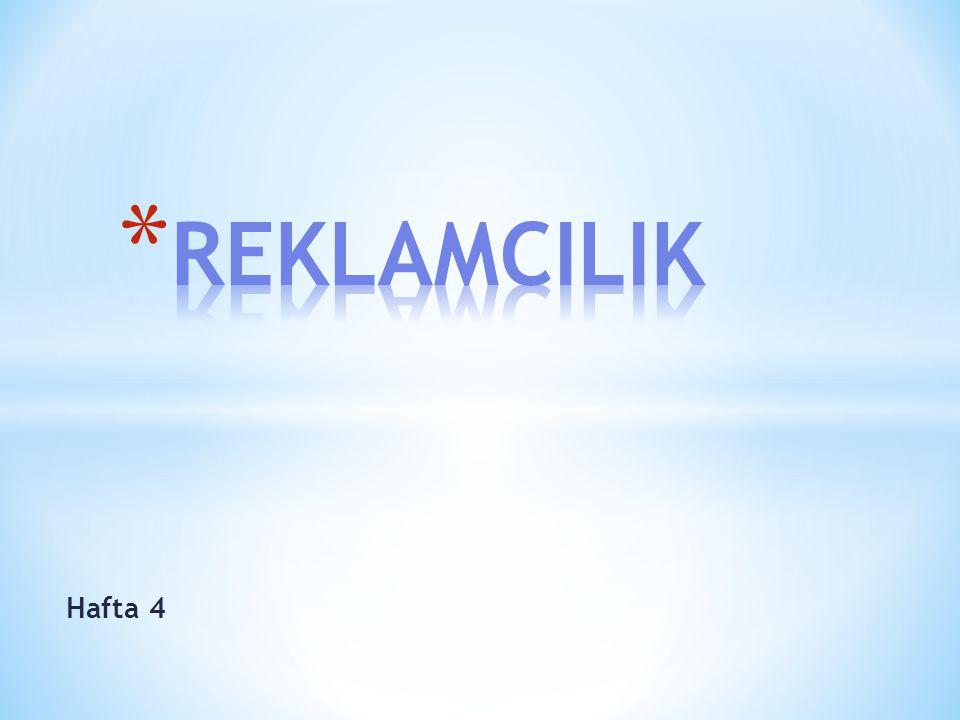 REKLAMCILIK Hafta 4