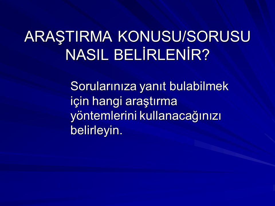 ARAŞTIRMA KONUSU/SORUSU NASIL BELİRLENİR