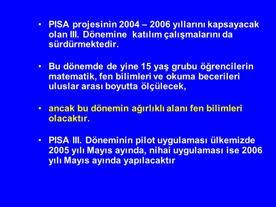 PISA projesinin 2004 – 2006 yıllarını kapsayacak olan III