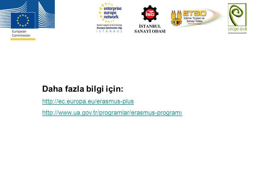 Daha fazla bilgi için: http://ec.europa.eu/erasmus-plus