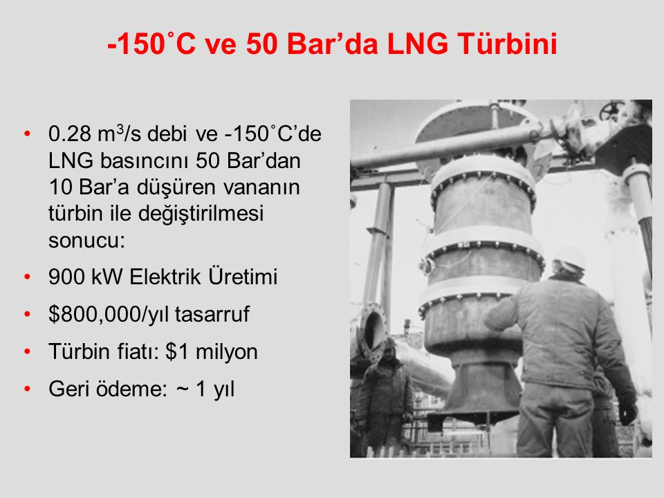 -150˚C ve 50 Bar'da LNG Türbini
