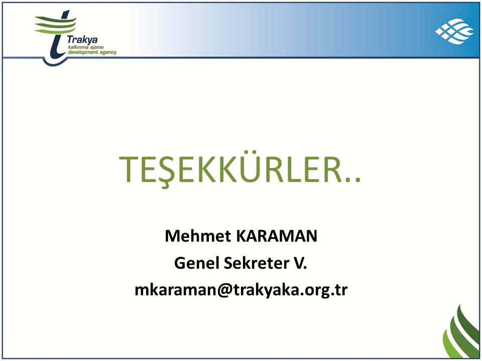 TEŞEKKÜRLER.. Mehmet KARAMAN Genel Sekreter V.