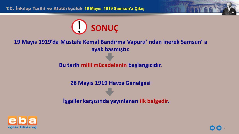 SONUÇ T.C. İnkılap Tarihi ve Atatürkçülük 19 Mayıs 1919 Samsun'a Çıkış