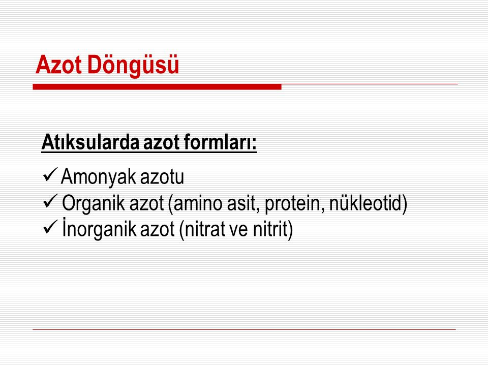 Azot Döngüsü Atıksularda azot formları: Amonyak azotu