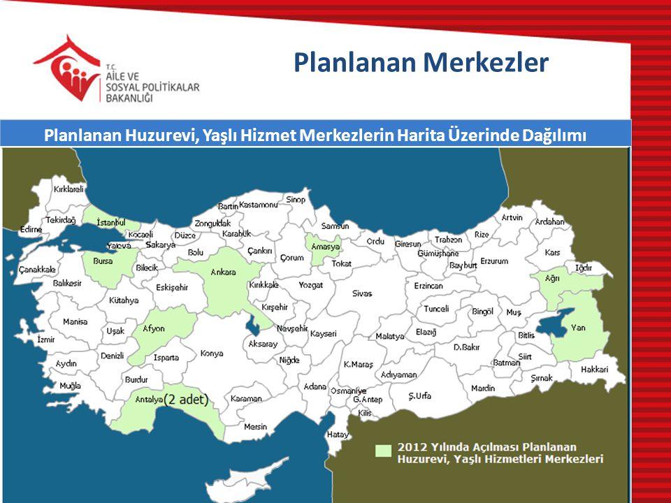 Planlanan Huzurevi, Yaşlı Hizmet Merkezlerin Harita Üzerinde Dağılımı