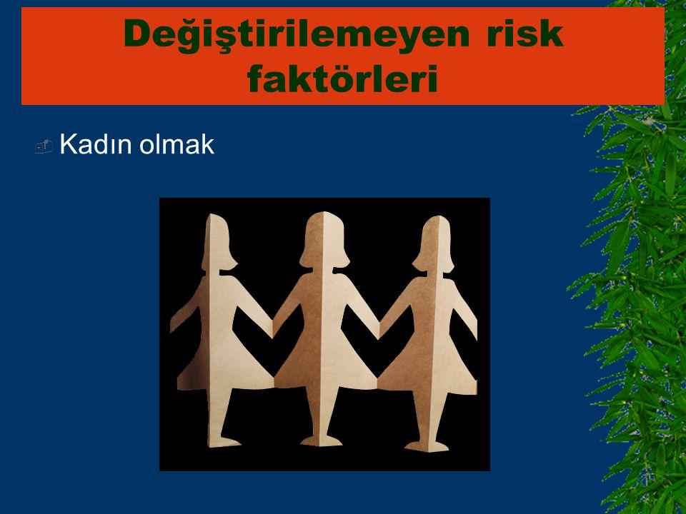 Değiştirilemeyen risk faktörleri