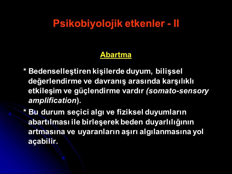 Psikobiyolojik etkenler - II